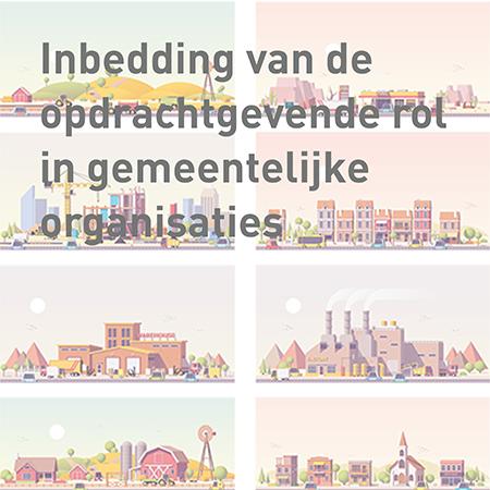 Inbedding van de opdrachtgevende rol in gemeentelijke organisaties